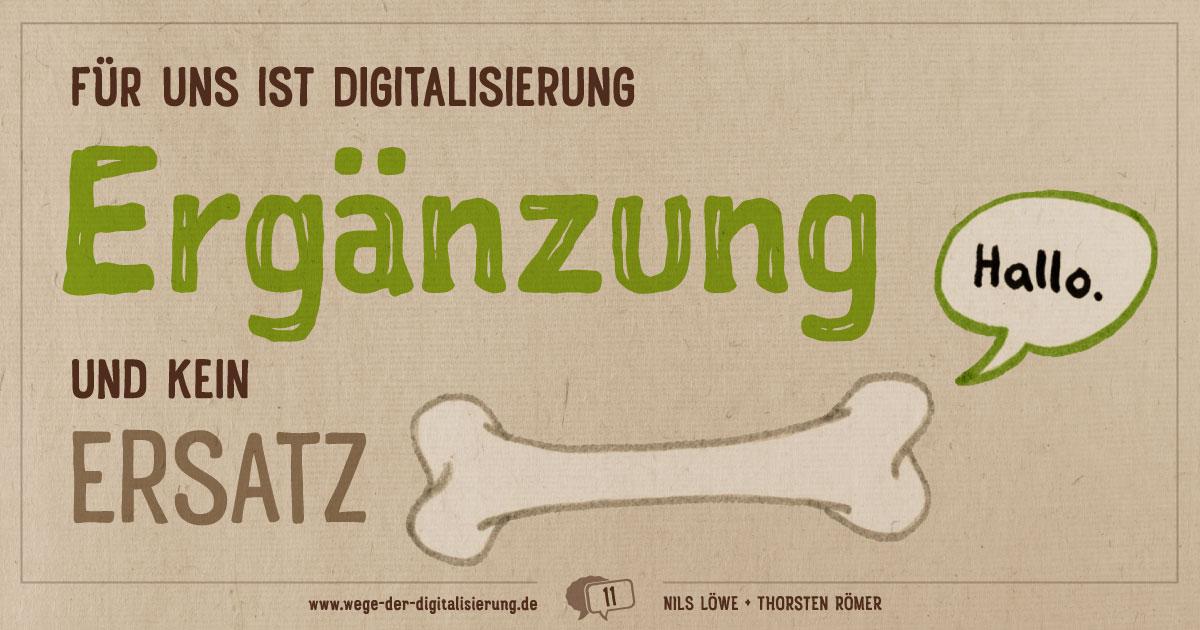 """""""Für uns ist Digitalisierung eine Ergänzung und kein Ersatz."""""""