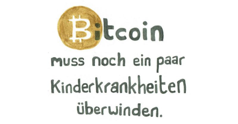 Bitcoin muss noch ein paar Kinderkrankheiten überwinden.