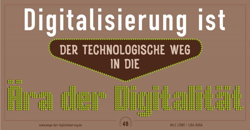 Digitalsierung ist der technologische Weg in die Ära der Digitalität.