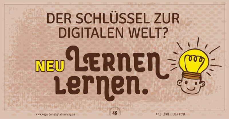Der Schlüssel zur digitalen Welt? - Neu lernen lernen.