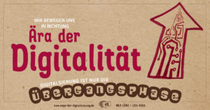 Wir bewegen uns in Richtung Aera der DIgitalitaet, Digitalisierung ist nur die Uebergangsphase