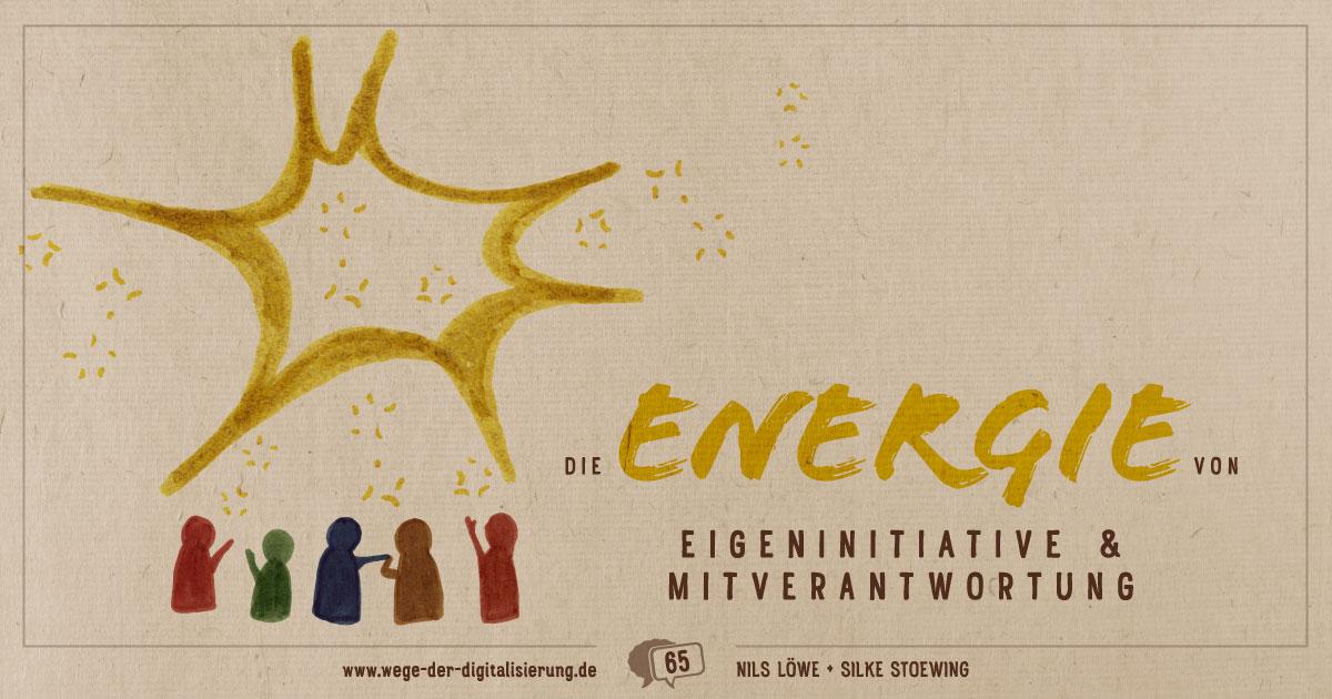 Die Energie von Eigeninitiative und Mitverantwortung