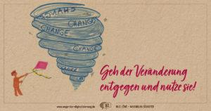 Geh der Veränderung entgegen und nutze sie!