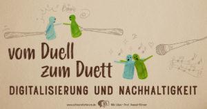 Vom Duell zum Duett: Digitalisierung und Nachhaltigkeit