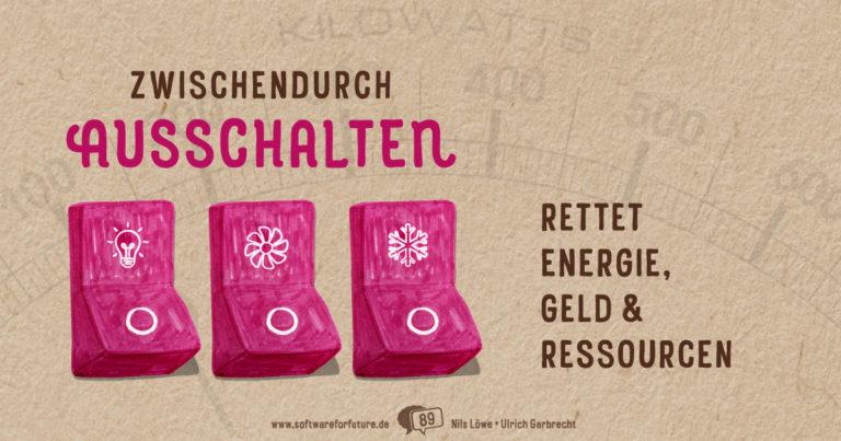 Den Strom zwischendurch ausschalten rettet Energie, Geld, Ressourcen